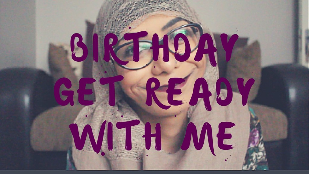 Birthday Get Ready With Me